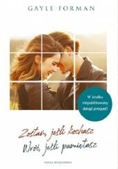 Okładka książki Zostań, jeśli kochasz. Wróć, jeśli pamiętasz Gayle Forman