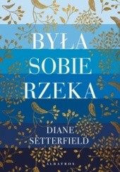 Okładka książki Była sobie rzeka Diane Setterfield