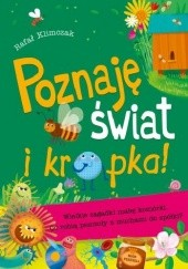 Okładka książki Poznaję świat i kropka! Wielkie zagadki małej komórki. Co robią pszczoły z muchami do spółki Rafał Klimczak