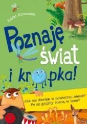 Okładka książki Poznaję świat i kropka! Jak się dźwięk w powietrzu niesie? Po co grzyby rosną w lesie? Rafał Klimczak