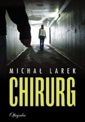 Okładka książki Chirurg Michał Larek
