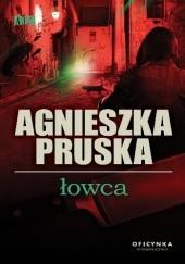 Okładka książki Łowca Agnieszka Pruska