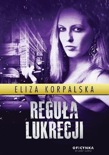 Okładka książki Reguła Lukrecji Eliza Korpalska