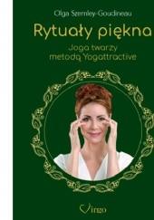 Okładka książki Rytuały piękna. Joga twarzy metodą Yogattractive Olga Szemley-Goudineau