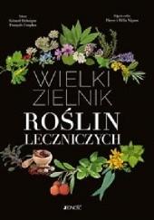 Okładka książki Wielki zielnik roślin leczniczych François Couplan,Gérard Debuigne