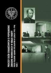 Okładka książki Procesy osób oskarżonych o popełnienie zbrodni niemieckich w Kraju Warty przed polskimi sądami specjalnymi w latach 1945–1946. Tom II
