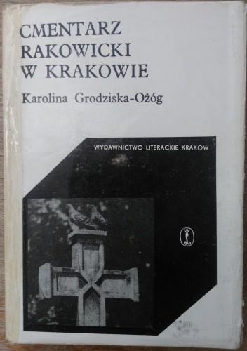 Okładka książki Cmentarz Rakowicki w Krakowie Karolina Grodziska
