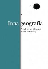 Okładka książki Inna geografia. Antologia współczesnej poezji bretońskiej Kazimierz Brakoniecki