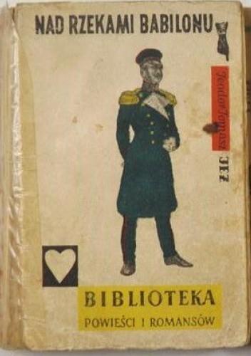 Okładka książki Nad rzekami Babilonu Zygmunt Miłkowski