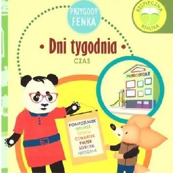 Okładka książki Przygody Fenka. Dni tygodnia. Czas. Magdalena Gruca,Ewa Zontek