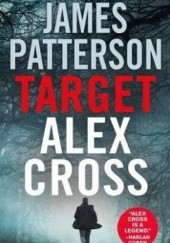 Okładka książki Target: Alex Cross James Patterson