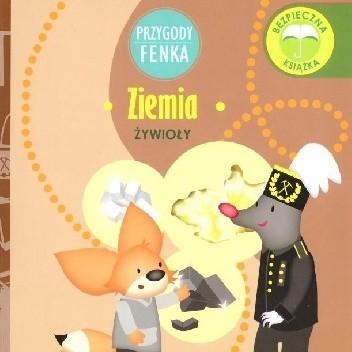 Okładka książki Przygody Fenka. Ziemia. Żywioły. Magdalena Gruca