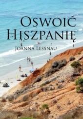 Okładka książki Oswoić Hiszpanię