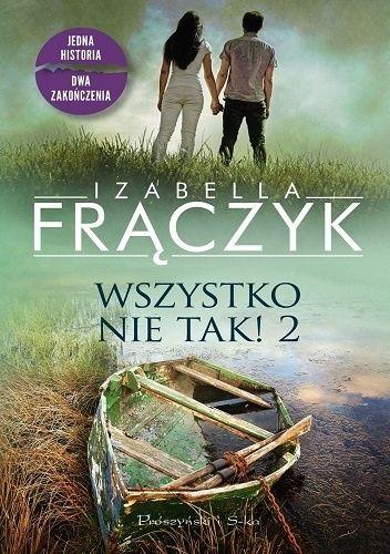 Okładka książki Wszystko nie tak! 2 Izabella Frączyk