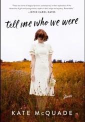 Okładka książki Tell Me Who We Were