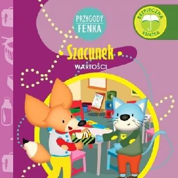 Okładka książki Przygody Fenka. Szacunek. Wartości. Konrad Sobik