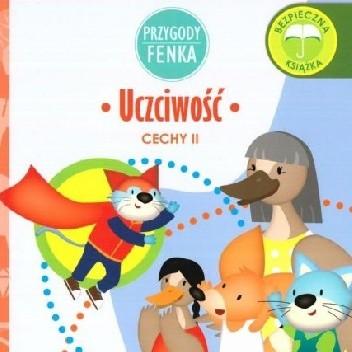 Okładka książki Przygody Fenka. Uczciwość. Cechy II Dominika Gałka