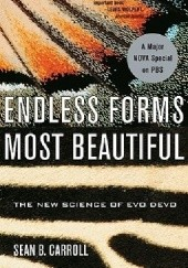Okładka książki Endless Forms Most Beautiful: The New Science of Evo Devo and the Making of the Animal Kingdom Sean Carroll