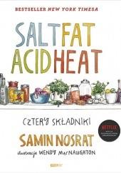 Okładka książki Salt Fat Acid Heat. Cztery składniki Samin Nosrat