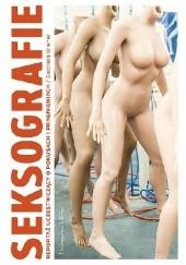 Okładka książki Seksografie. Reportaż uczestniczący o seksie i seksualności Gabriela Wiener