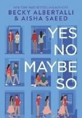 Okładka książki Yes No Maybe So Becky Albertalli,Aisha Saeed