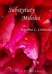 Okładka książki Substytuty Miłości Ewelina C. Lisowska