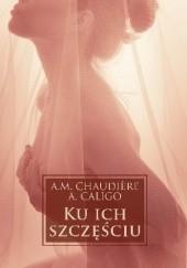Okładka książki Ku ich szczęściu A.M. Chaudière_Ann Kovska,Angela Caligo