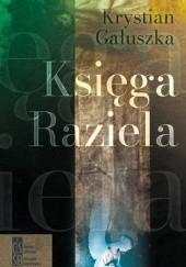Okładka książki Księga Raziela Krystian Gałuszka