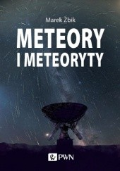 Okładka książki Meteory i Meteoryty Marek Żbik