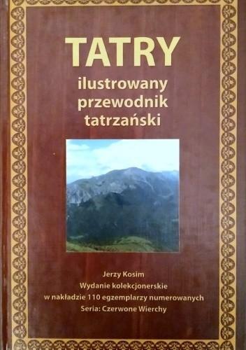 Okładka książki Tatry. Ilustrowany przewodnik tatrzański Jerzy Kosim