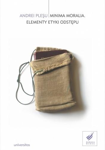 Okładka książki Minima moralia. Elementy etyki odstępu Andrei Pleşu