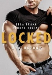 Okładka książki Locked. Wykluczony Ella Frank