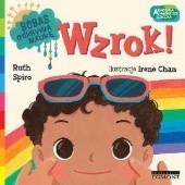 Okładka książki Wzrok. Akademia mądrego dziecka. Bobas odkrywa naukę Ruth Spiro