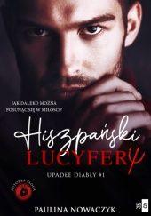 Okładka książki Hiszpański Lucyfer Paulina Nowaczyk