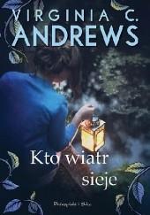 Okładka książki Kto wiatr sieje Virginia Cleo Andrews