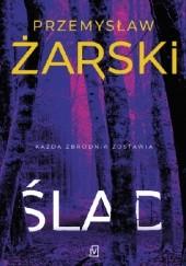 Okładka książki Ślad Przemysław Żarski