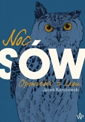 Okładka książki Noc sów. Opowieści z lasu Jacek Karczewski