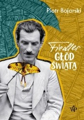 Okładka książki Fiedler. Głód świata Piotr Bojarski