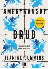 Okładka książki Amerykański brud Jeanine Cummins