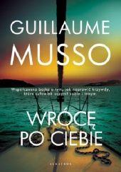 Okładka książki Wrócę po ciebie Guillaume Musso