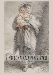Okładka książki Z Niepokalaną przez życie św. Maksymilian Maria Kolbe