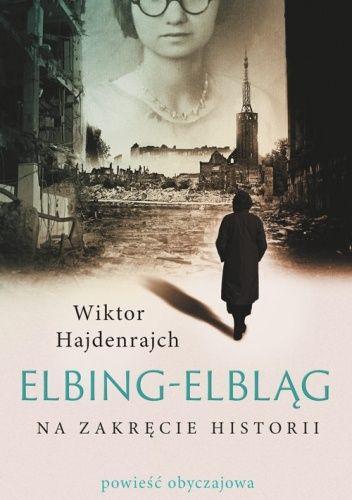 Okładka książki Elbin-Elbląg. Na zakręcie historii
