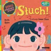 Okładka książki Słuch. Akademia mądrego dziecka. Bobas odkrywa naukę Ruth Spiro