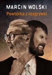 Okładka książki Powtórka z rozgrywki Marcin Wolski