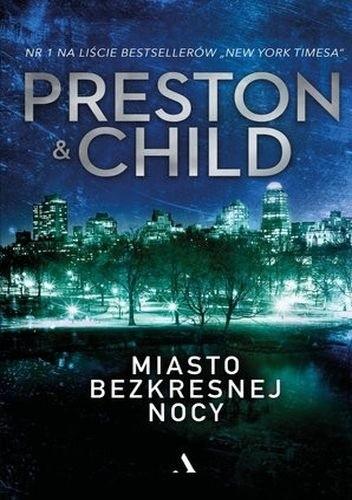 Okładka książki Miasto bezkresnej nocy Lincoln Child,Douglas Preston