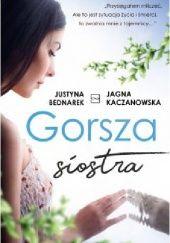 Okładka książki Gorsza siostra Justyna Bednarek,Jagna Kaczanowska