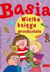 Okładka książki Basia. Wielka księga przedszkola Zofia Stanecka,Marianna Oklejak
