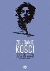 Okładka książki Zbieranie kości Jesmyn Ward