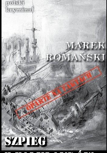Okładka książki Szpieg z Falklandów Marek Romański