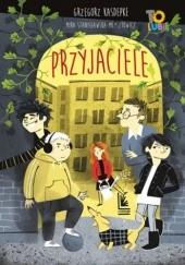 Okładka książki Przyjaciele Grzegorz Kasdepke,Mira Stanisławska-Meysztowicz